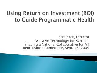Using Return on Investment (ROI) to Guide Programmatic Health