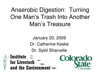Anaerobic Digestion:  Turning One Man s Trash Into Another Man s Treasure