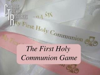 The First Holy  Communion Game