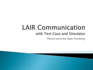 LAIR Communication with Test Case and Simulator