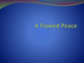 A Flawed Peace