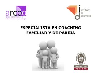 ESPECIALISTA  EN COACHING FAMILIAR Y DE PAREJA
