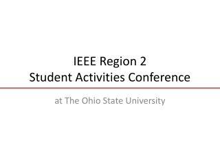 IEEE Region 2 Student Activities Conference