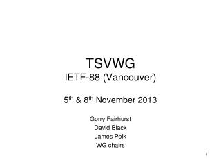 TSVWG IETF-88 (Vancouver)