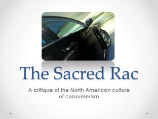 The Sacred  Rac