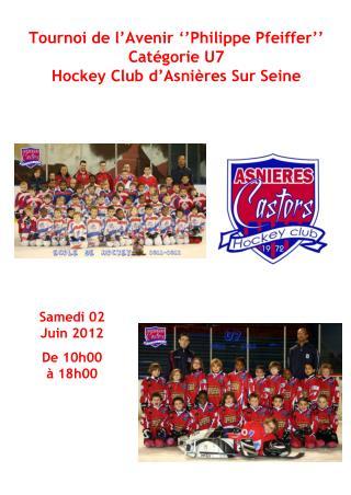 Tournoi de l'Avenir ''Philippe Pfeiffer'' Catégorie U7  Hockey Club d'Asnières Sur Seine