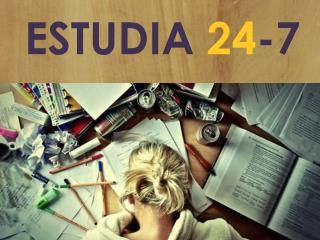 ESTUDIA  24 -7