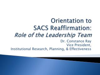 Orientation to  SACS Reaffirmation:  Role of the Leadership Team