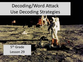 Decoding/Word Attack Use Decoding Strategies
