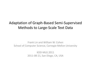 Adaptation of Graph-Based Semi-Supervised Methods to Large-Scale Text Data