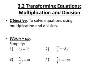 3.2 Transforming Equations: Multiplication and Division