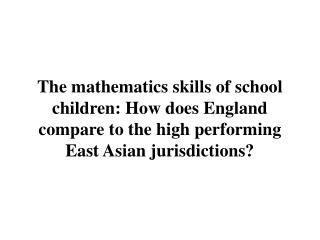 PISA maths – England versus East Asia