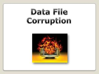 Data File Corruption