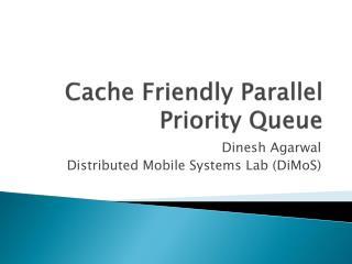 Cache Friendly Parallel Priority Queue