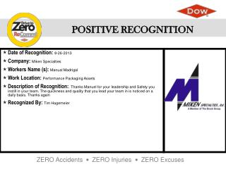 Date of Recognition :  8-26-2013 Company :  Miken Specialties Workers Name (s ):  Manual Madrigal