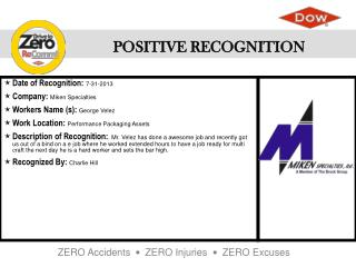 Date of Recognition :  7-31-2013 Company :  Miken Specialties Workers Name (s ):  George Velez