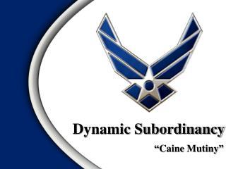 Dynamic  Subordinancy