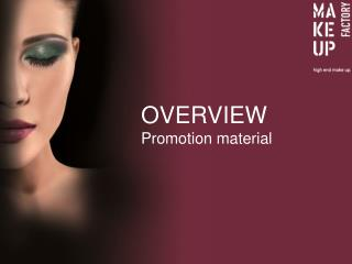 OVERVIEW Promotion material