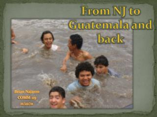 From NJ to Guatemala and back