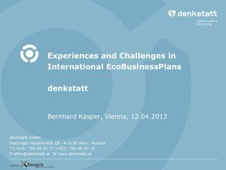Experiences and Challenges  in International  EcoBusinessPlans denkstatt