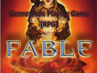 Genre: Role Playing Game (RPG)