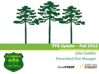 FFS Update – Fall 2012 Central Florida Prescribed Fire Council ,  Cotober  19, 2012