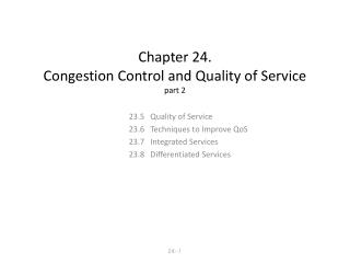 Chapter 24.  Congestion Control and Quality of  Service part 2