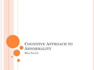 Cognitive Approach to Abnormality