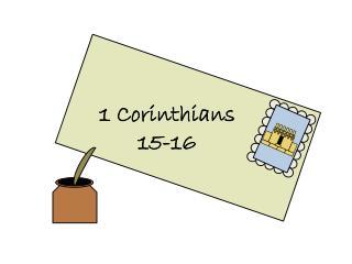 1 Corinthians 15-16
