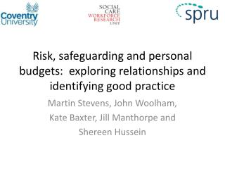 Risk, safeguarding and personal budgets:  exploring relationships and identifying good practice