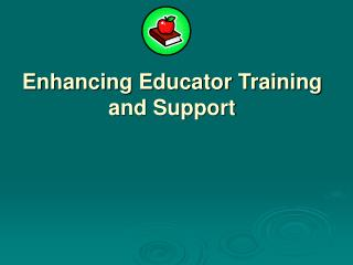 Enhancing Educator Training and Support
