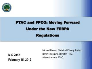 PTAC  and  FPCO:  Moving Forward Under the New FERPA Regulations