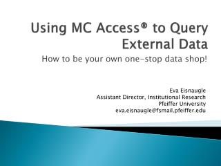 Using MC Access® to Query External Data