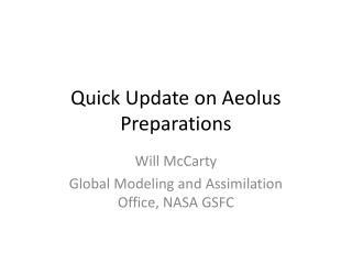 Quick Update on Aeolus Preparations