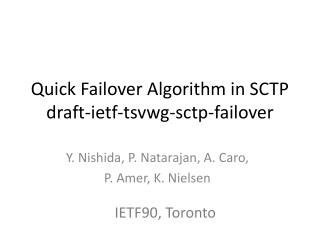 Quick Failover Algorithm in SCTP draft- ietf - tsvwg - sctp -failover