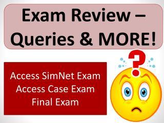 Exam Review � Queries & MORE!