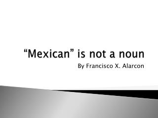 """Mexican"" is not a noun"