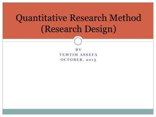 Quantitative Research Method (Research Design)
