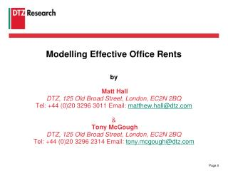 Modelling Effective Office Rents by Matt Hall DTZ, 125 Old Broad Street, London, EC2N 2BQ