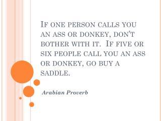 Arabian Proverb
