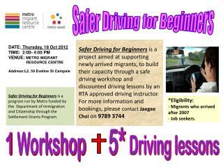 1  Workshop 5*  Driving lessons