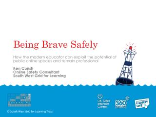 Being Brave Safely
