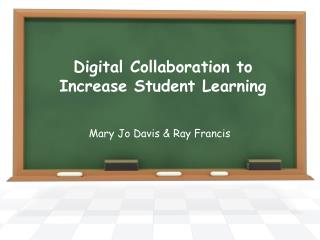 Digital Collaboration to  Increase Student Learning