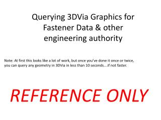 Querying 3DVia Graphics for Fastener Data & other  engineering authority