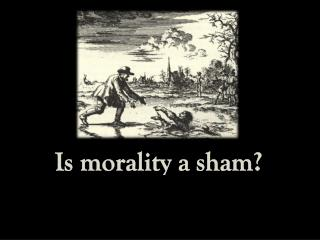 Is morality a sham?