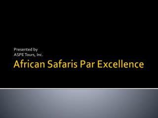 African Safaris Par Excellence