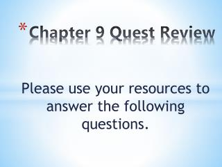 Chapter 9 Quest Review