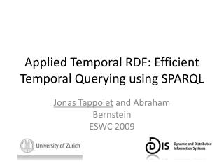 Applied Temporal RDF: Efficient Temporal Querying using SPARQL
