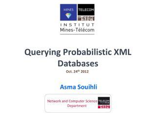 Querying Probabilistic XML Databases