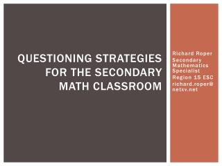 Questioning Strategies for the Secondary  Math Classroom